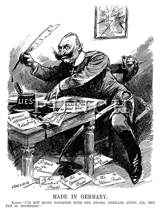 "Anti-German cartoon: Made in Germany. Kaiser. ""I'm not quite satisfied with the sword. Perhaps, after all, the pen is mightier!"""