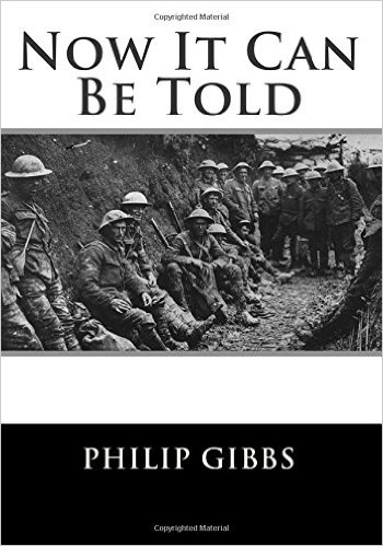 Eventually Gibbs was able to publish his account of trench warfare on the Western Front.